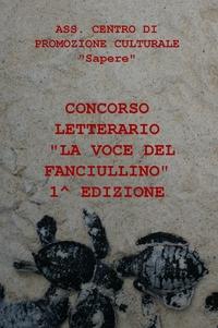 """CONCORSO LETTERARIO """"LA VOCE DEL FANCIULLINO"""" 1^ EDIZIONE"""