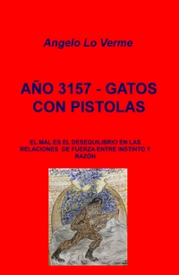 AÑO 3157 – GATOS CON PISTOLAS