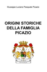 ORIGINI STORICHE DELLA FAMIGLIA PICAZIO