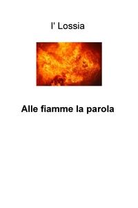 Alle fiamme la parola