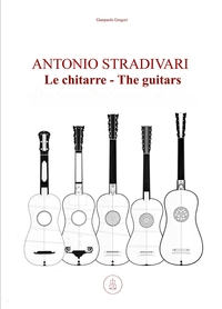 Antonio Stradivari. Le chitarre – The guitars