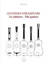 Antonio Stradivari. Le chitarre – The guitars