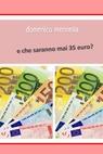 E CHE SARANNO MAI TRENTACINQUE EURO?