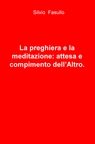 copertina La preghiera e la meditazione:...