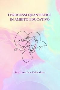 I PROCESSI QUANTISTICI IN AMBITO EDUCATIVO