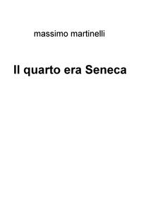 Il quarto era Seneca