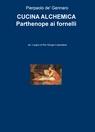 CUCINA ALCHEMICA Parthenope ai fornelli