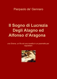 Il Sogno di Lucrezia Degli Alagno ed Alfonso d'Aragona