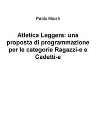 Atletica Leggera: una proposta di programmazione per le categorie Ragazzi-e e Cadetti-e