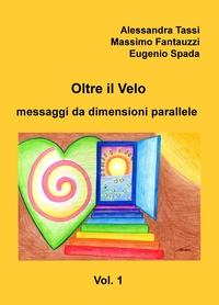 Oltre il Velo – messaggi da dimensioni parallele – Vol. 1