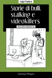 Storie di bulli, stalking e videokillers