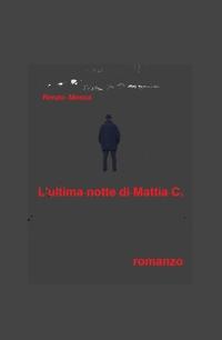 L'ultima notte di Mattia C.