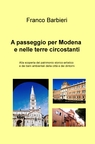 A passeggio per Modena e nelle terre circostanti