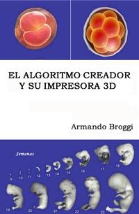 El Algoritmo Creador y su Impresora 3D