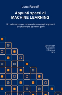 Appunti sparsi di MACHINE LEARNING (versione in bianco e nero)