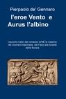 l'eroe Vento e Aurus l'albino