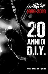 Punkadeka 1999-2019: 20 anni di D.I.Y.