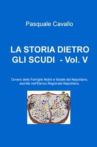 LA STORIA DIETRO GLI SCUDI – Vol. V