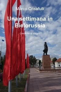 Una settimana in Bielorussia