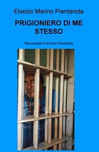 PRIGIONIERO DI ME STESSO