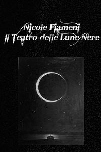 Il Teatro delle Lune Nere