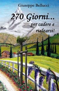 270 GIORNI … per cadere e rialzarsi