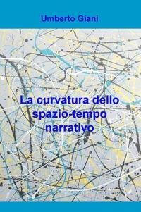 La curvatura dello spazio-tempo narrativo