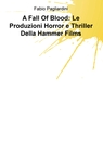 A Fall Of Blood: Le Produzioni Horror e Thriller...