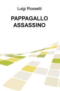 PAPPAGALLO ASSASSINO