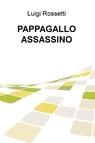 PAPPAGALLO ASSASSINO