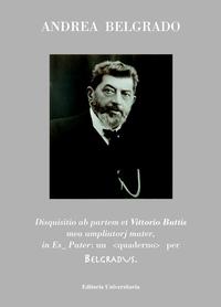 Disquisitio ab partem et Vittorio Buttis, mea ampliator mater, in Es_Pater: un <quaderno> per Belgradvs