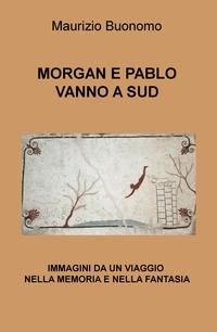 MORGAN E PABLO VANNO A SUD