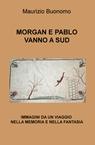 copertina MORGAN E PABLO VANNO A SUD