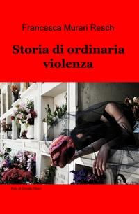 Storia di ordinaria violenza