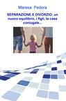 SEPARAZIONE E DIVORZIO: un nuovo equilibrio, i...