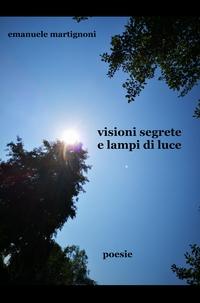 VISIONI SEGRETE E LAMPI DI LUCE