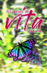 100 poesie di vita (Volume primo)
