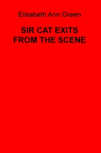 SIR CAT EXITS FROM THE SCENE