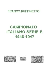 CAMPIONATO DI ITALIANO SERIE B 1946-1947