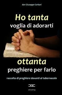 HO TANTA voglia di adorarti, OTTANTA preghiere per farlo