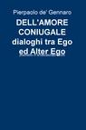 DELL'AMORE CONIUGALE dialoghi tra Ego ed Alter E...