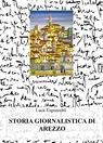 copertina STORIA GIORNALISTICA DI AREZZO