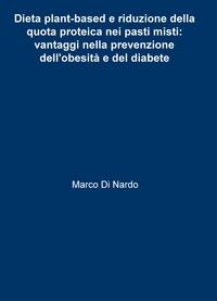 Dieta plant-based e riduzione della quota proteica nei pasti misti: vantaggi nella prevenzione dell'obesità e del diabete