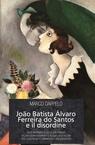 João Batista Álvaro Ferreira do Santos e il d...