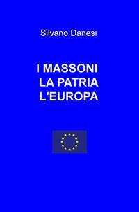 I MASSONI LA PATRIA L'EUROPA
