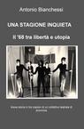 UNA STAGIONE INQUIETA – Il '68 tra libertà e ut...