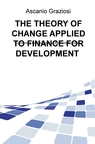 THE THEORY OF CHANGE APPLIED TO FINANCE FOR DEVELOPMENT