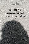 Q – STORIA SEMISERIA DEL NONNO BAMBINO