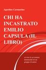 CHI HA INCASTRATO EMILIO CAPSULA (IL LIBRO)