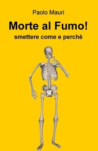 Morte al Fumo!